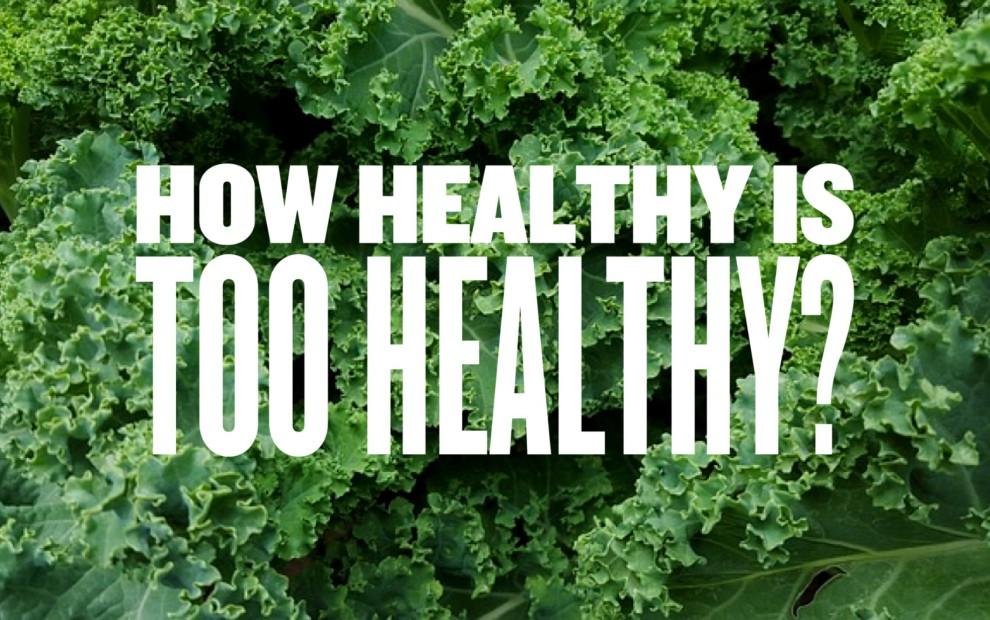"""Quanto sano sarà il """"troppo"""" sano?"""